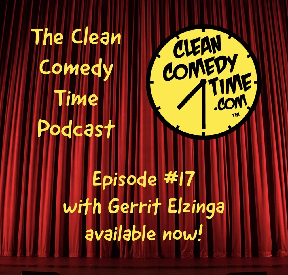 Clean Comedy Time Podcast Gerrit Elzinga