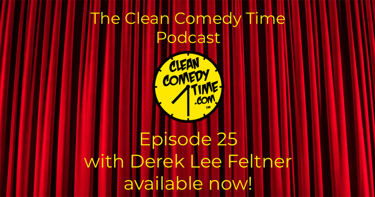 Clean Comedy Time Podcast - Derek Lee Feltner
