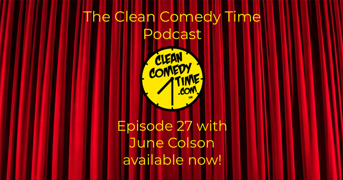 Clean Comedy Time Podcast - June Colson