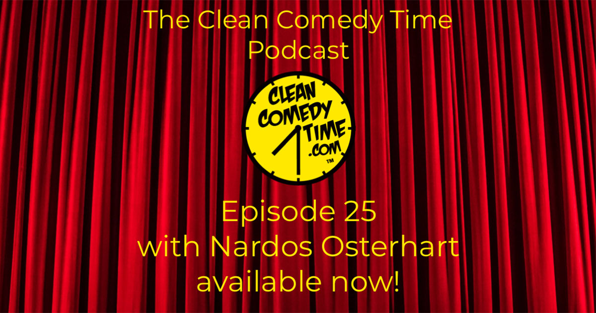 Clean Comedy Time Podcast - Nardos Osterhart