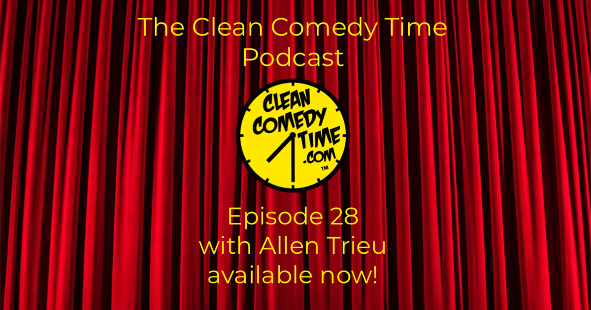 Clean Comedy Time Podcast Allen Trieu