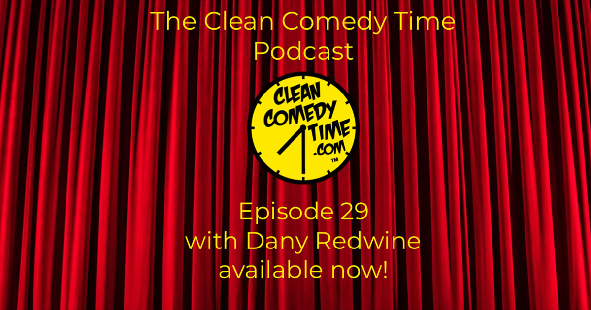 Clean Comedy Time Podcast Dany Redwine