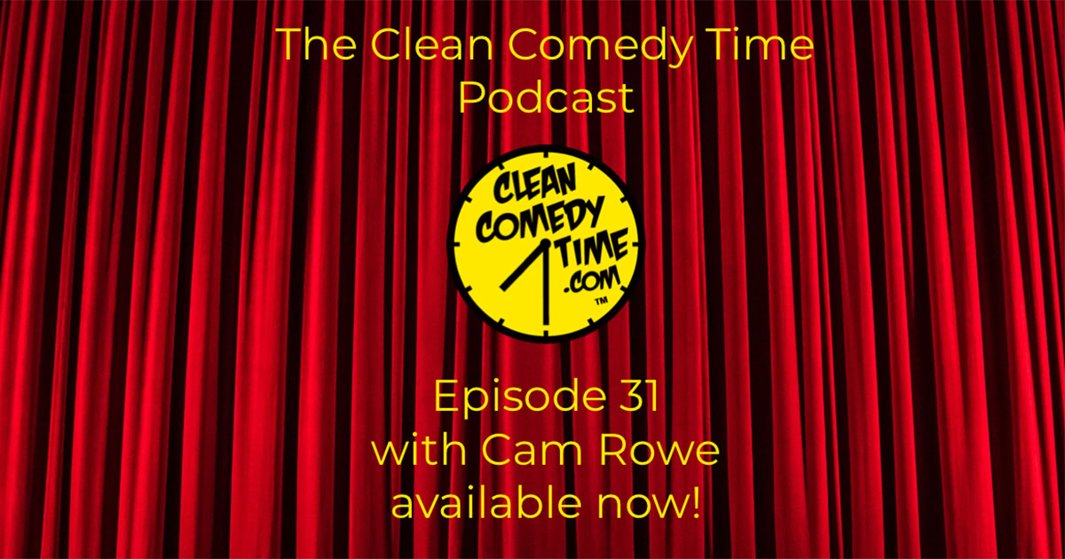 Clean Comedy Time Podcast Cam Rowe