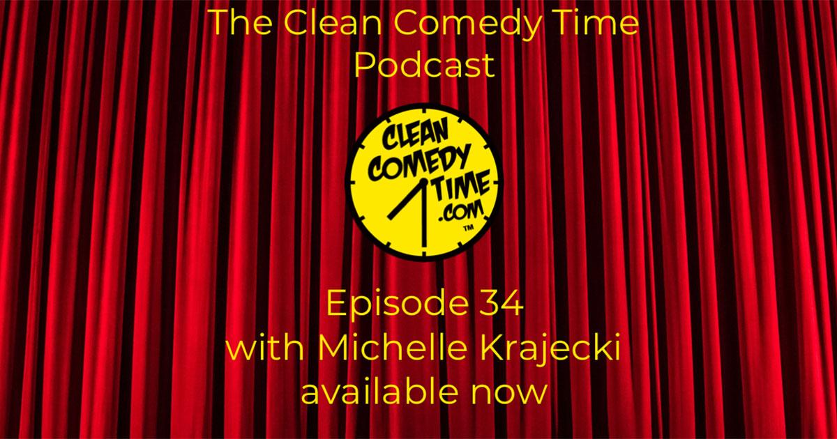 Clean Comedy Time Podcast Michelle Krajecki