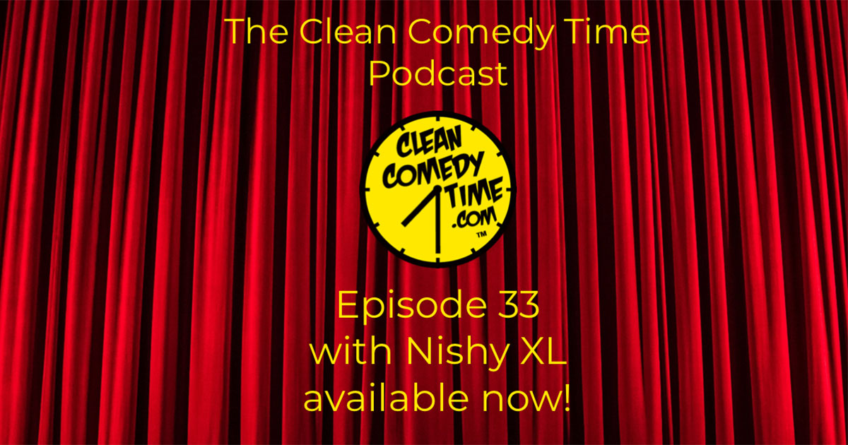 Clean Comedy Time Podcast Nishy XL